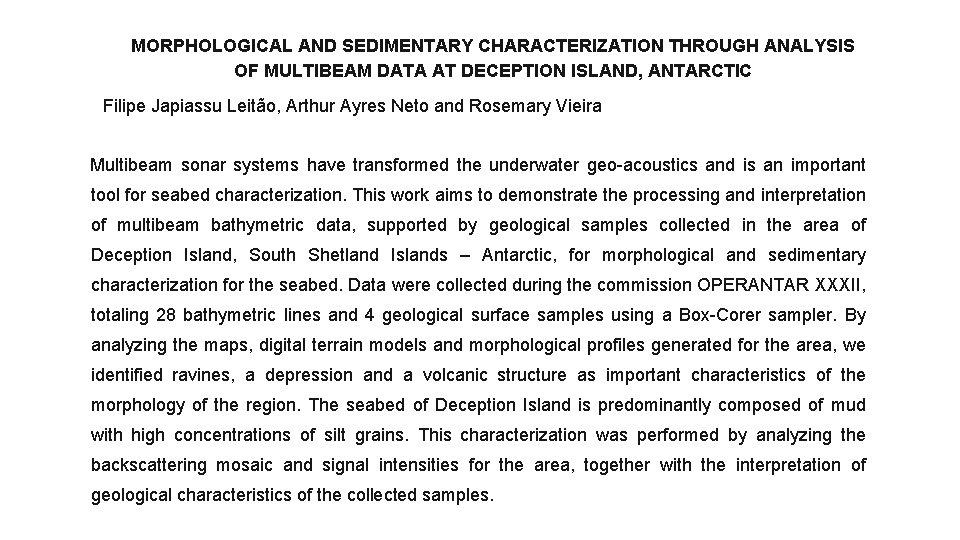 MORPHOLOGICAL AND SEDIMENTARY CHARACTERIZATION THROUGH ANALYSIS OF MULTIBEAM DATA AT DECEPTION ISLAND, ANTARCTIC Filipe