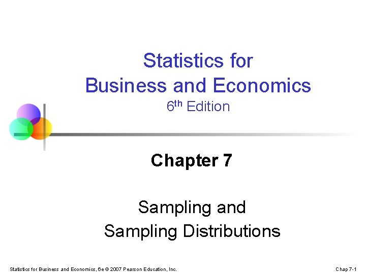 Statistics for Business and Economics 6 th Edition Chapter 7 Sampling and Sampling Distributions