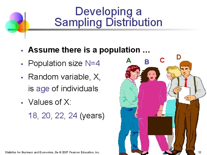 Developing a Sampling Distribution § § Assume there is a population … Population size