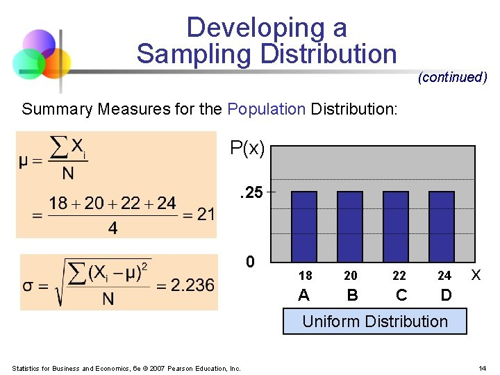 Developing a Sampling Distribution (continued) Summary Measures for the Population Distribution: P(x). 25 0