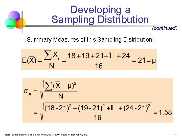 Developing a Sampling Distribution (continued) Summary Measures of this Sampling Distribution: Statistics for Business