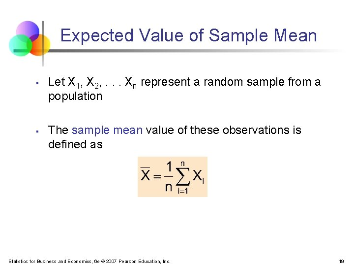 Expected Value of Sample Mean § § Let X 1, X 2, . .