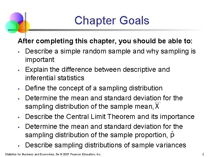 Chapter Goals After completing this chapter, you should be able to: § Describe a