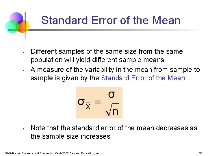Standard Error of the Mean § § § Different samples of the same size
