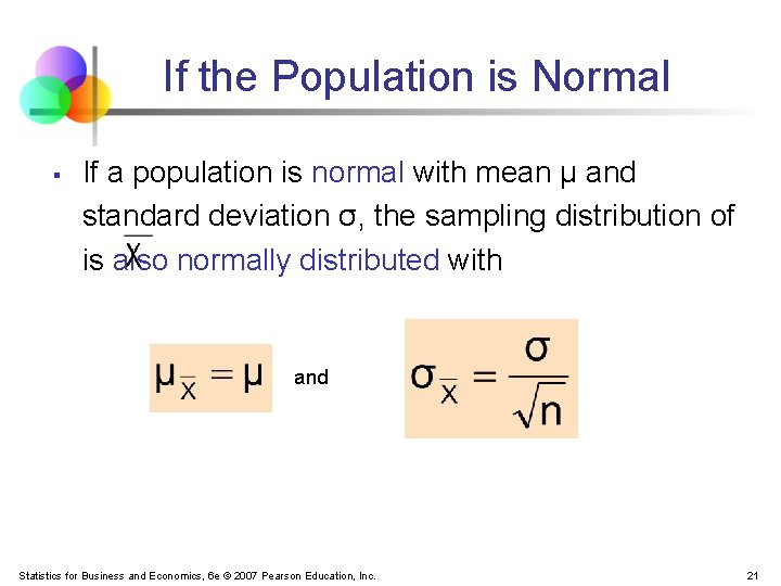 If the Population is Normal § If a population is normal with mean μ