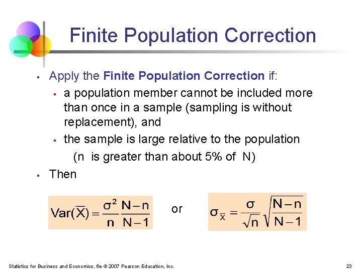 Finite Population Correction § § Apply the Finite Population Correction if: § a population
