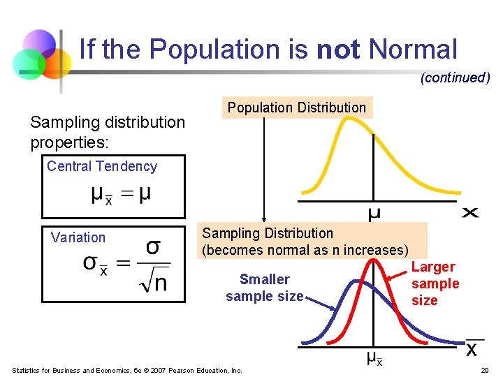 If the Population is not Normal (continued) Sampling distribution properties: Population Distribution Central Tendency