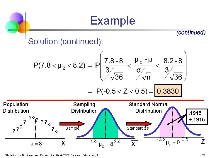 Example (continued) Solution (continued): Population Distribution ? ? ? Sampling Distribution Standard Normal Distribution
