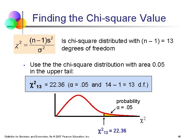 Finding the Chi-square Value Is chi-square distributed with (n – 1) = 13 degrees