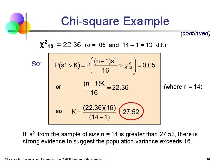 Chi-square Example (continued) 213 = 22. 36 (α =. 05 and 14 – 1