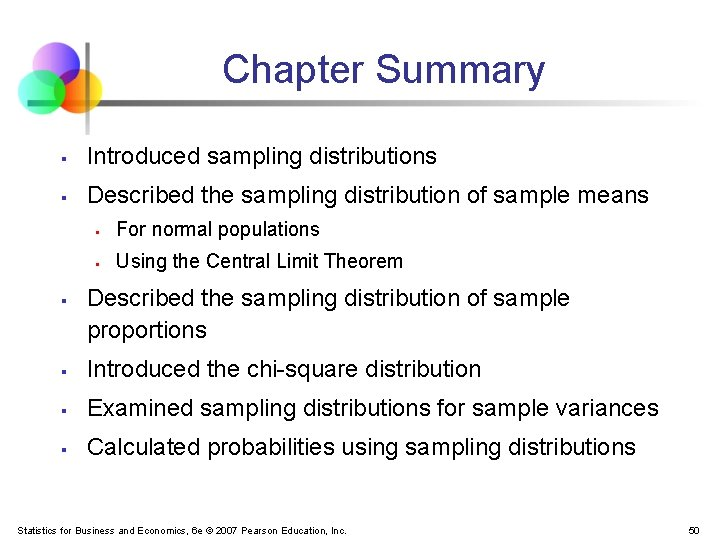 Chapter Summary § Introduced sampling distributions § Described the sampling distribution of sample means