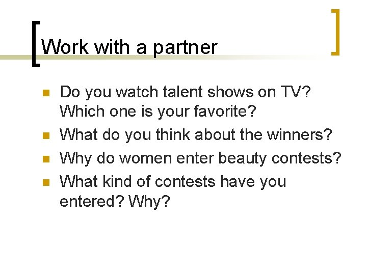 Work with a partner n n Do you watch talent shows on TV? Which