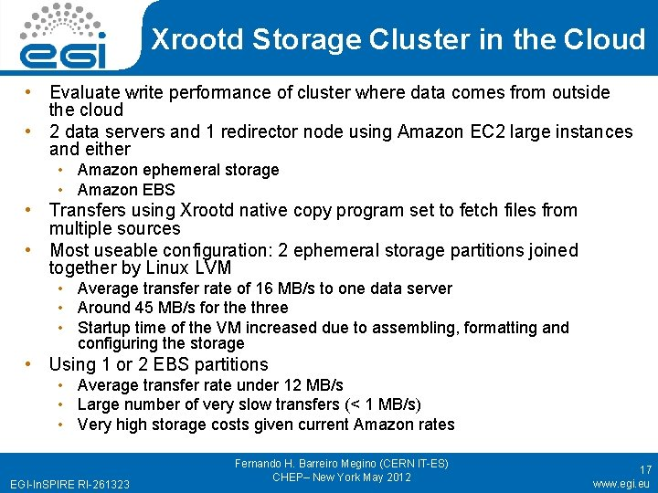 Xrootd Storage Cluster in the Cloud • Evaluate write performance of cluster where data