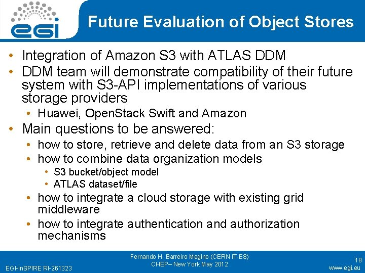 Future Evaluation of Object Stores • Integration of Amazon S 3 with ATLAS DDM