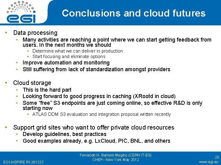 Conclusions and cloud futures • Data processing • Many activities are reaching a point