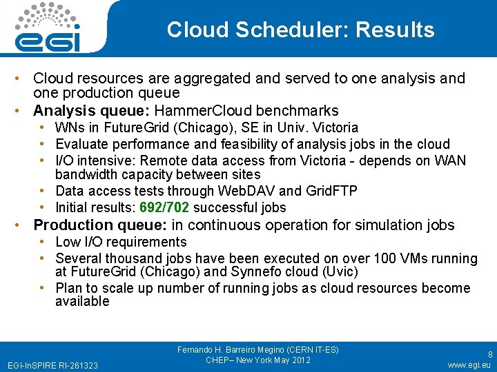 Cloud Scheduler: Results • Cloud resources are aggregated and served to one analysis and