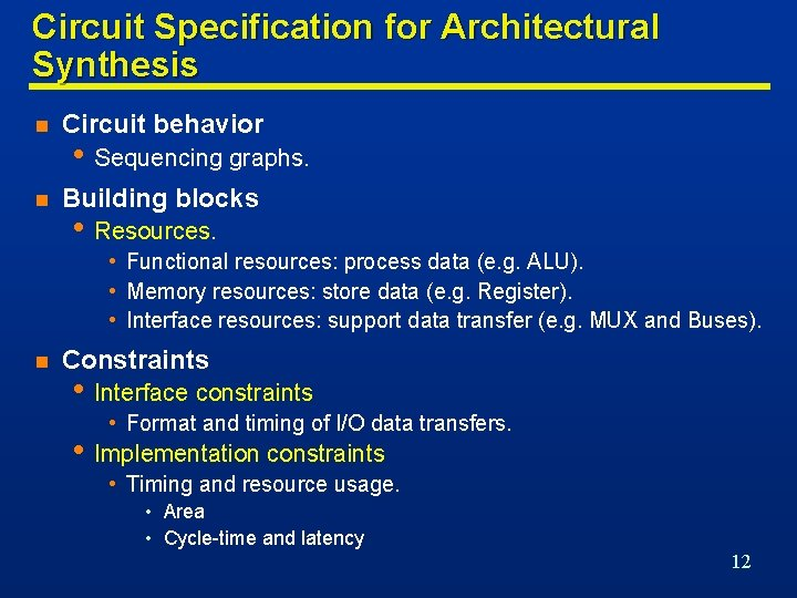 Circuit Specification for Architectural Synthesis n Circuit behavior n Building blocks • Sequencing graphs.