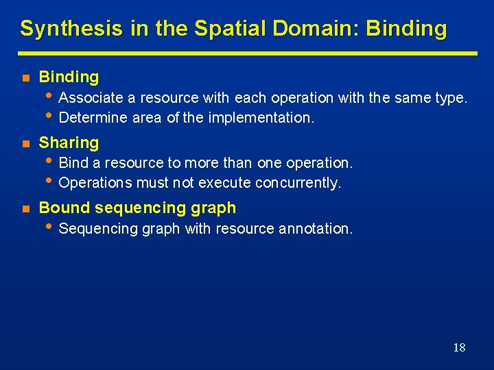 Synthesis in the Spatial Domain: Binding n Sharing n Bound sequencing graph • Associate