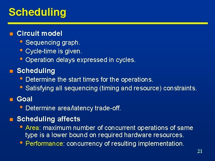 Scheduling n Circuit model n Scheduling n Goal n Scheduling affects • Sequencing graph.