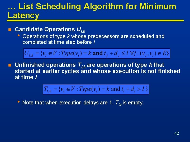 … List Scheduling Algorithm for Minimum Latency n n Candidate Operations Ul, k •