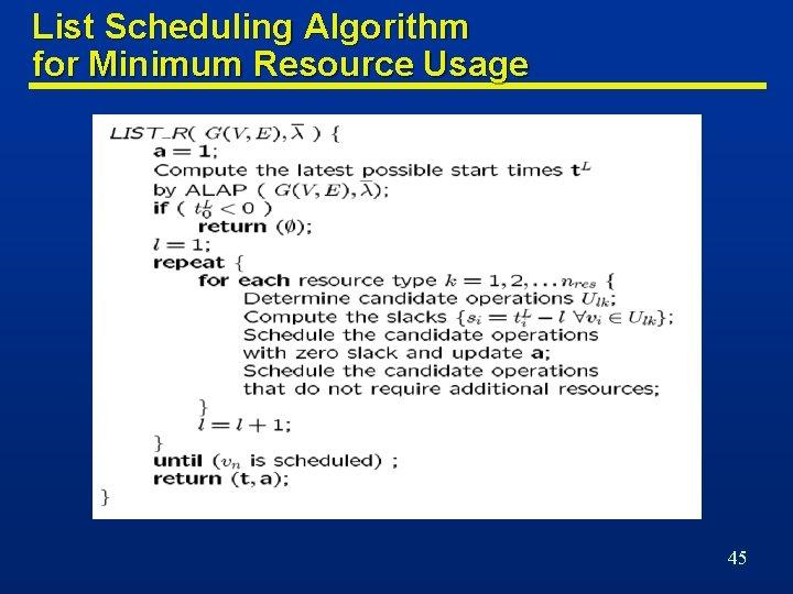 List Scheduling Algorithm for Minimum Resource Usage 45