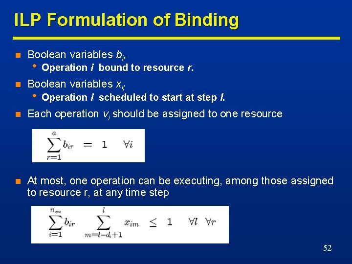 ILP Formulation of Binding n n Boolean variables bir • Operation i bound to
