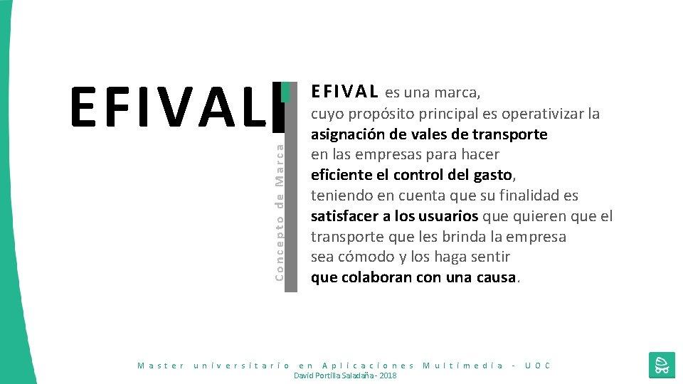 EFIVAL Concepto de Marca E F I V A L es una marca, M