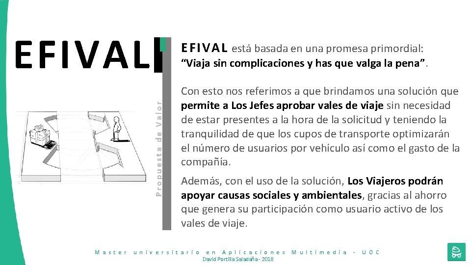 EFIVAL E F I V A L está basada en una promesa primordial: Propuesta