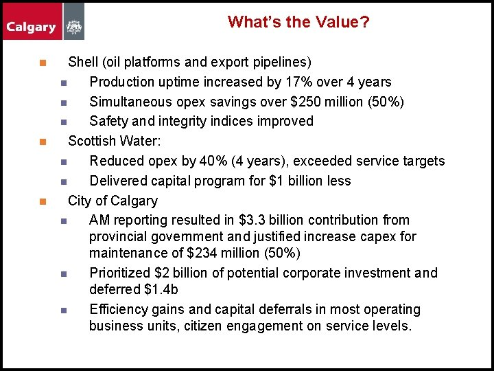 What's the Value? n n n Shell (oil platforms and export pipelines) n Production