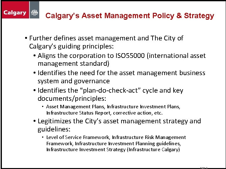Calgary's Asset Management Policy & Strategy • Further defines asset management and The City