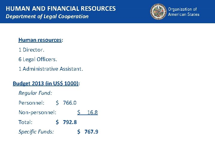 HUMAN AND FINANCIAL RESOURCES Department of Legal Cooperation Human resources: 1 Director. 6 Legal