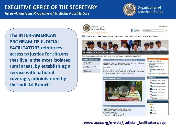 EXECUTIVE OFFICE OF THE SECRETARY Inter-American Program of Judicial Facilitators The INTER-AMERICAN PROGRAM OF