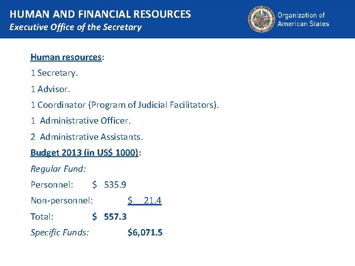 HUMAN AND FINANCIAL RESOURCES Executive Office of the Secretary Human resources: 1 Secretary. 1
