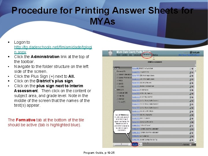 Procedure for Printing Answer Sheets for MYAs § § • • § • Logon