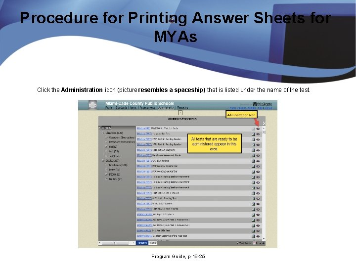 Procedure for Printing Answer Sheets for MYAs Click the Administration icon (picture resembles a