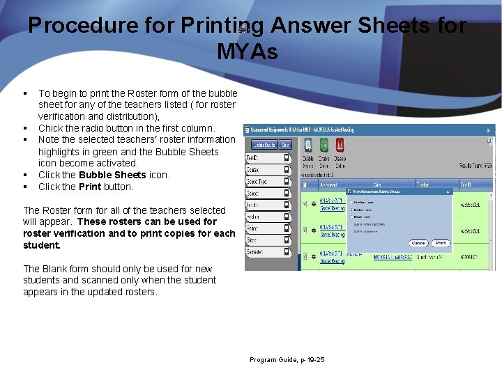Procedure for Printing Answer Sheets for MYAs § § § To begin to print