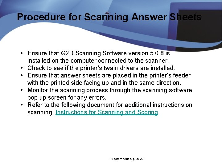 Procedure for Scanning Answer Sheets • Ensure that G 2 D Scanning Software version