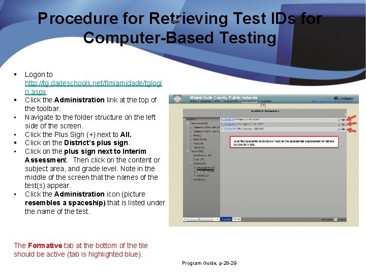 Procedure for Retrieving Test IDs for Computer-Based Testing § § • • Logon to