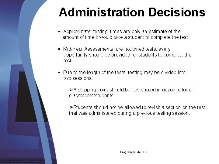 Administration Decisions § Approximate testing times are only an estimate of the amount of
