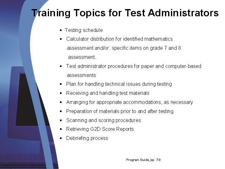 Training Topics for Test Administrators § Testing schedule § Calculator distribution for identified mathematics