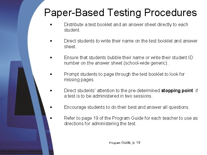 Paper-Based Testing Procedures § Distribute a test booklet and an answer sheet directly to