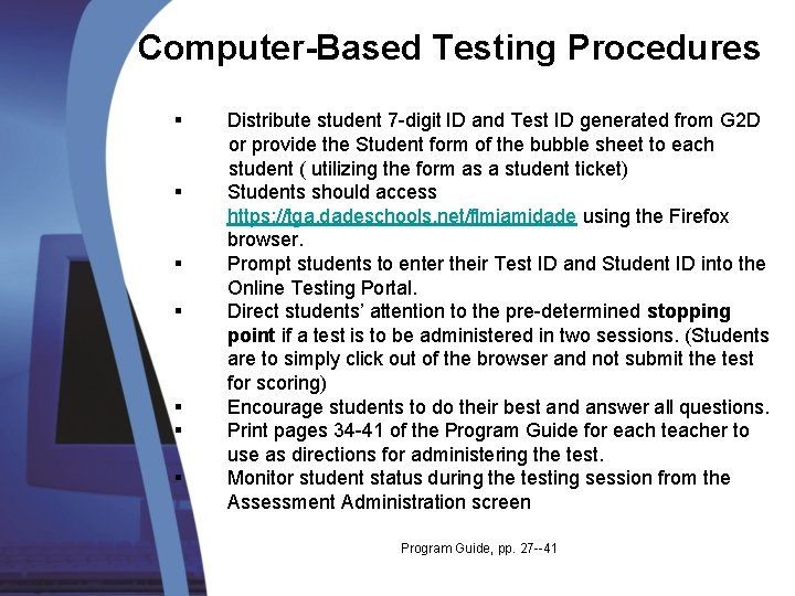 Computer-Based Testing Procedures § Distribute student 7 -digit ID and Test ID generated from