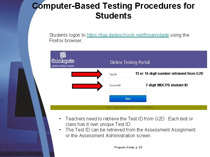 Computer-Based Testing Procedures for Students logon to https: //tga. dadeschools. net/flmiamidade using the Firefox