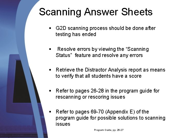 Scanning Answer Sheets § G 2 D scanning process should be done after testing
