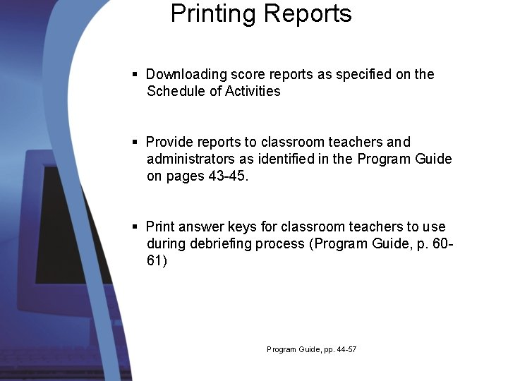 Printing Reports § Downloading score reports as specified on the Schedule of Activities §