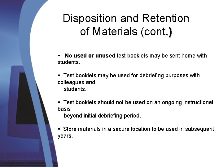 Disposition and Retention of Materials (cont. ) § No used or unused test booklets