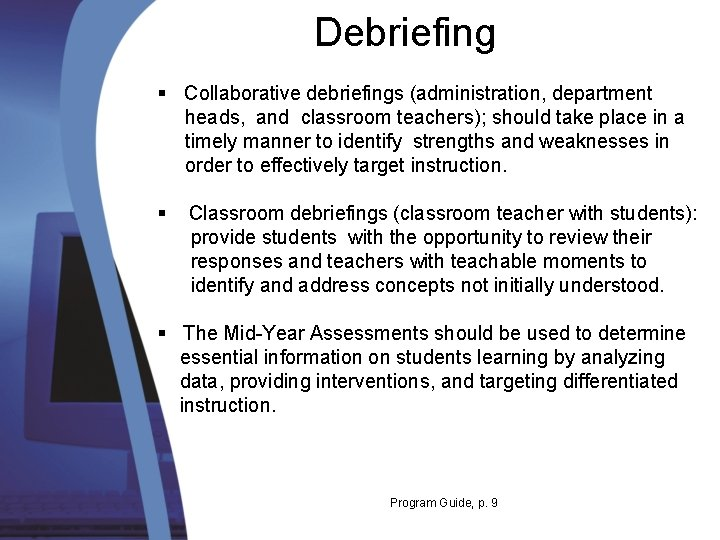 Debriefing § Collaborative debriefings (administration, department heads, and classroom teachers); should take place in