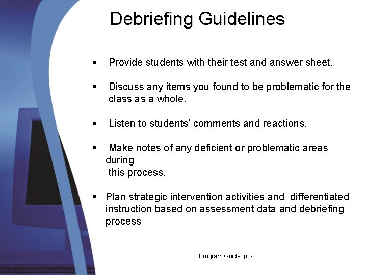 Debriefing Guidelines § Provide students with their test and answer sheet. § Discuss any