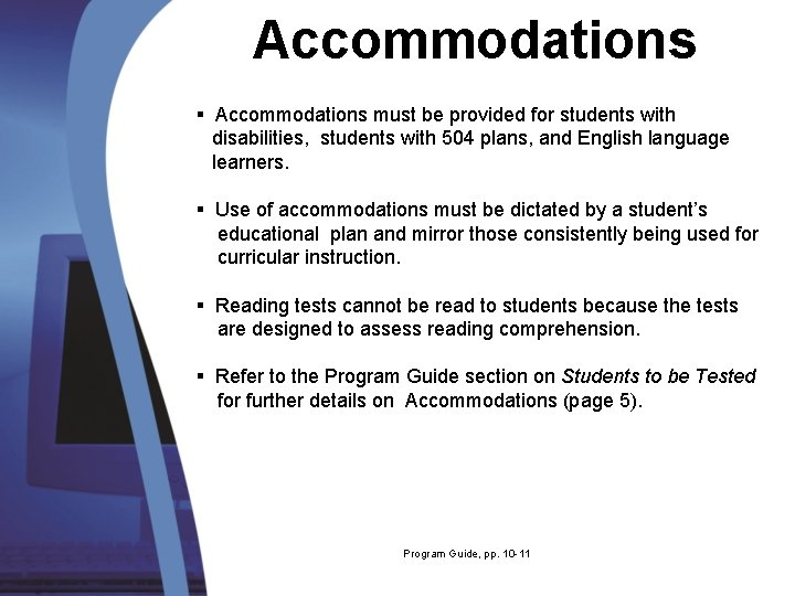 Accommodations § Accommodations must be provided for students with disabilities, students with 504 plans,