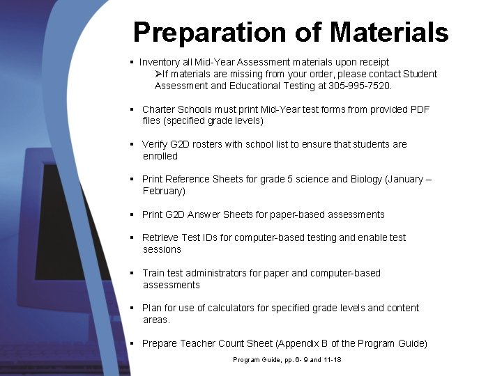 Preparation of Materials § Inventory all Mid-Year Assessment materials upon receipt ØIf materials are